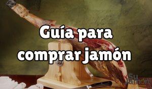 Guía definitiva para comprar jamón